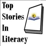 Top Stories in Literacy